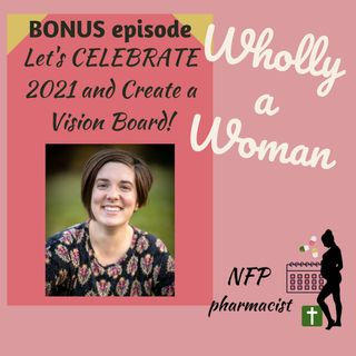 BONUS episode: Celebrate 2021 and create a vision board!
