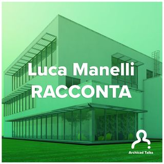 Luca Manelli racconta: gli Oggetti BIM