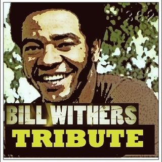 BILL WITHERS TRIBUTE