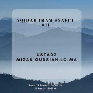 Aqidah Imam Syafi'i #11 - Ustadz Mizan Qudsiah, Lc., M.A