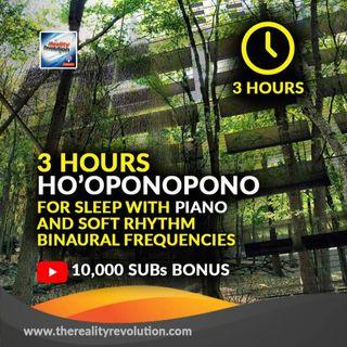 3 hour ho'oponopono - with piano and soft rhythm music 111hz-777hz