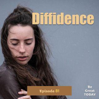 Episode 81: Diffidence