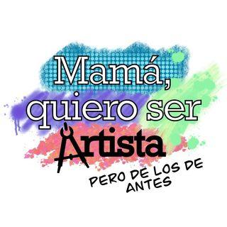 EP 0 | Presentando ¡Mamá, quiero ser artista!, pero de los de antes