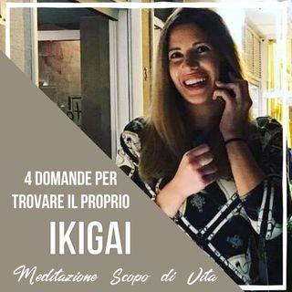 4 Domande per trovare il proprio Ikigai - Meditazione scopo di vita