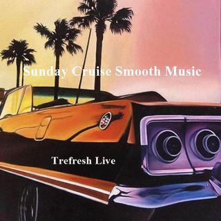 Sunday Cruise Smooth Music with Trefresh Live