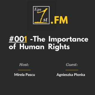 The Importance of Human Rights E001| Agnieszka Plonka & Mirela Pascu