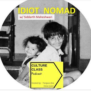 Ep 013- Idiot Nomad (w/Siddarth Maheshwari)