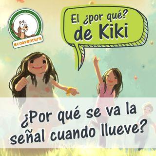El por qué de Kiki, capítulo ocho: ¿Por qué se va la señal cuando llueve?