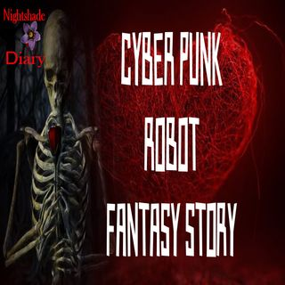 Cyber Punk Robot Fantasy Story | Podcast