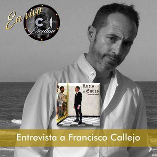 Luis Carballés en vivo 1X09 Entrevista al escritor Francisco Callejo