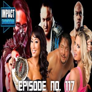 Episode No. 117 Impact showdown (9-3-14)