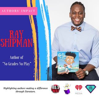 Authors Impact With Former NFL Player Ray Shipman #NoGradesNoPlay