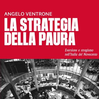 "Angelo Ventrone ""La strategia della paura"""