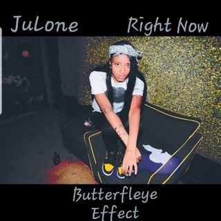 JuLone - Right Now (Butterfleye Effect)