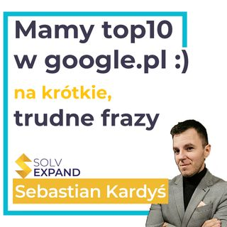 Jesteśmy w top10 google.pl - Jak do tego doszliśmy?