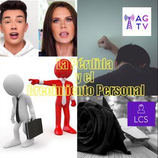 #144 La Pérdida y el Crecimiento Personal