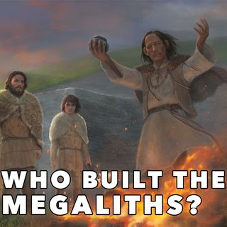 Who built the Megalithic structures of Neolithic Britain and Ireland?