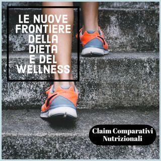 Le ultime frontiere della dieta e del wellness ed i Claim nutrizionali comparativi