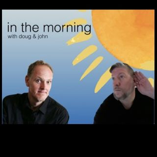 In the Morning with Doug & John May 3, 2018