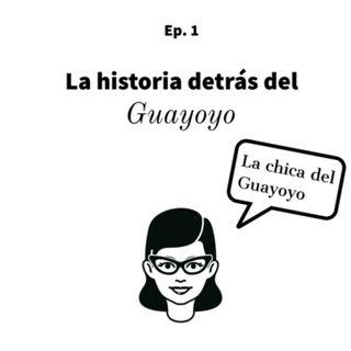 Ep. 1: La historias detrás del Guayoyo ft La chica del Guayoyo (Mariam Carvajal)