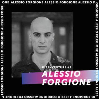#2 - Disavventure di uno scrittore : Alessio Forgione