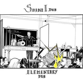 Shine I Dub - Elementary Dub