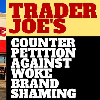 TRADER JOE'S COUNTER PETITION IS A GOOD STEP