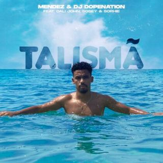 Mendez feat. DJ Dopenation, Cali John, Sosey & Sophie - Talismã [Download/Baixar Agora]