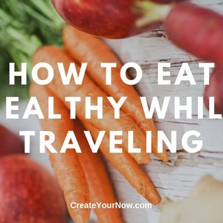 1579 How to Eat Healthy While Traveling