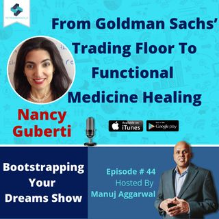 044 | From Goldman Sachs' Trading Floor To Functional Medicine Healing, With Nancy Guberti