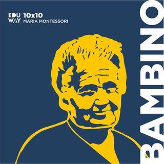 10X10. Maria MontessoriXBambino
