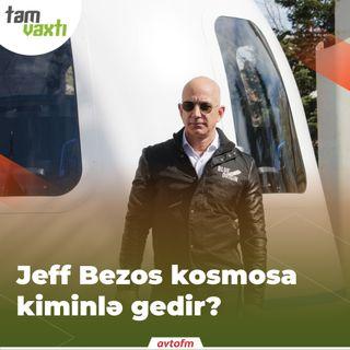 Jeff Bezos kosmosa kiminlə gedir? | Tam vaxtı #26