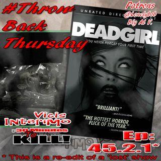 Deadgirl Vicis Interimo Episode 45.2.1