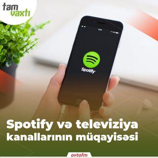 Spotify və televiziya kanallarının müqayisəsi | Tam vaxtı #22