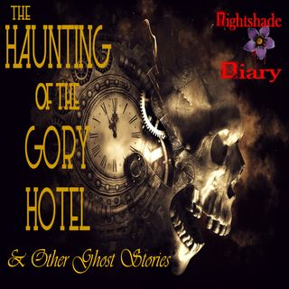 The Haunting of the Gory Hotel and Other Ghost Stories | Podcast