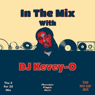 In The Mix with DJ Kevey-O