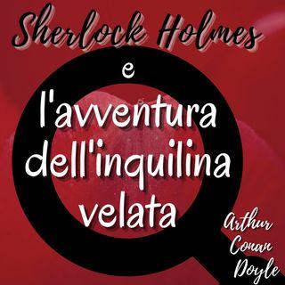 Sherlock Holmes e l'inquilina velata - Arthur Conan Doyle