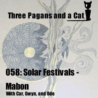 Episode 058: Solar Festivals: Mabon