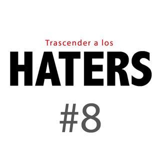 Haters#8: La antesala del sufrimiento por las críticas