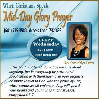 Mid-Day Glory Prayer With Rev. Gwen: Jesus Is A Way Maker! pt 3