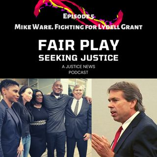 FairPlay EP 5   Mike Ware. Fighting for Lydell Grant