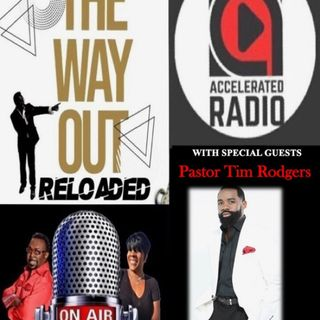 The Way Out Reloaded *Pastor Tim Rogers* 4-9-19