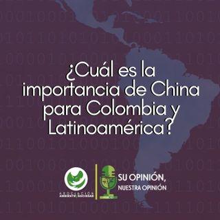 ¿Cuál es la importancia de China para Colombia y Latinoamérica?