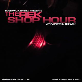 The Rek Shop Hour with Papote In The Mix