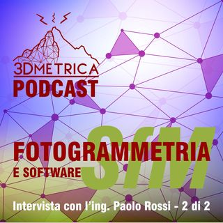 EP12 - Fotogrammetria e software structure from motion - Parte II