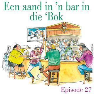 Ep.27 Een aand in 'n bar op die 'Bok