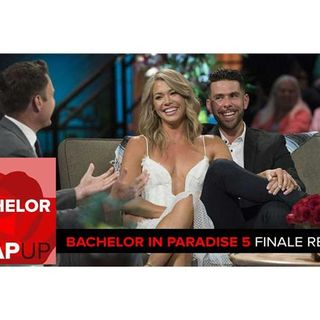 Bachelor in Paradise Season 5 Finale: Break-ups, Make-ups, and Breaking News