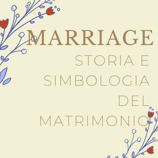 Ep#1 - La storia e simbologia del matrimonio