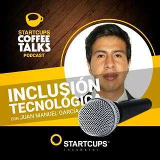 Inclusión Tecnológica | COFFEE TALKS con Juan Manuel Garcia
