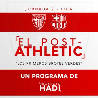 "El Post-Athletic - J2 Liga ATH-FCB | ""Los primeros brotes verdes"""